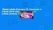 [Read] Adobe Illustrator CC Classroom in a Book (2018 release) (Classroom in a Book (Adobe))  For
