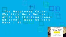 The Happiness Curve: Why Life Gets Better After 50 (International Edition)  Best Sellers Rank : #3
