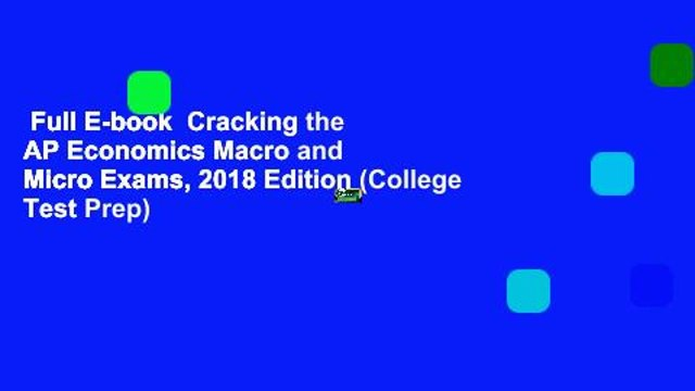 Full E-book  Cracking the AP Economics Macro and Micro Exams, 2018 Edition (College Test Prep)