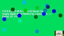 F.R.E.E [D.O.W.N.L.O.A.D] Never Get Angry Again Best Sellers by Lieberman,, J., David, Dr. Ph.D.