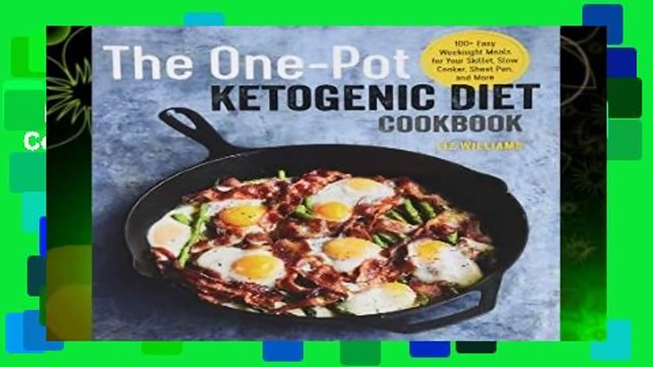 About For Books  The One Pot Ketogenic Diet Cookbook: 100+ Easy Weeknight Meals for Your Skillet,