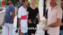 Tatile geldiği Antalya'da dehşeti yaşadı! Çığlığına polis ekipleri yetişti