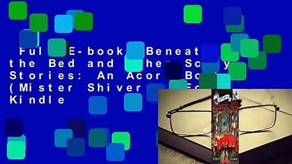 Full E-book  Beneath the Bed and Other Scary Stories: An Acorn Book (Mister Shivers)  For Kindle