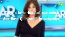 """""""¡Ojo a la barbaridad que cobra Ana Rosa Quintana!"""" (y compañía)"""