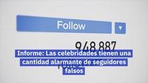 Informe Las celebridades tienen una cantidad alarmante de seguidores falsos