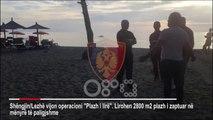 RTV Ora - Shengjin, lirohen dhe 2800 m2 plazh i zaptuar