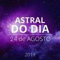 Astral do Dia 24 de agosto