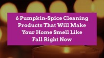 6 Pumpkin-Spice Cleaning Products That Will Make Your Home Smell Like Fall Right Now