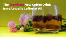 The Trendiest New Coffee Drink Isn't Actually Coffee at All