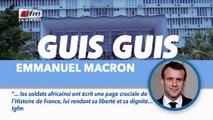 Guis Guis Emmanuel Macron : Les soldats africains ont écrits une page...