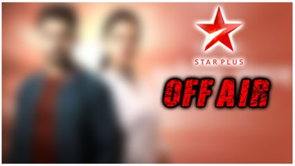 SHOCKING | This Star Plus Show To Go OFF AIR | Watch To Know