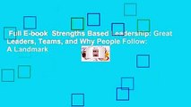 Full E-book  Strengths Based Leadership: Great Leaders, Teams, and Why People Follow: A Landmark