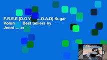 F.R.E.E [D.O.W.N.L.O.A.D] Sugar Volume 1 Best Sellers by Jenni Cheung