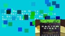 The Radium Girls: The Dark Story of America s Shining Women  Best Sellers Rank : #3