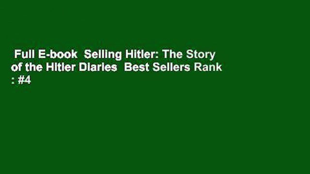 Full E-book  Selling Hitler: The Story of the Hitler Diaries  Best Sellers Rank : #4