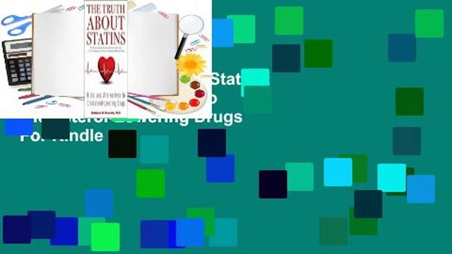 [Read] The Truth About Statins: Risks and Alternatives to Cholesterol-Lowering Drugs  For Kindle