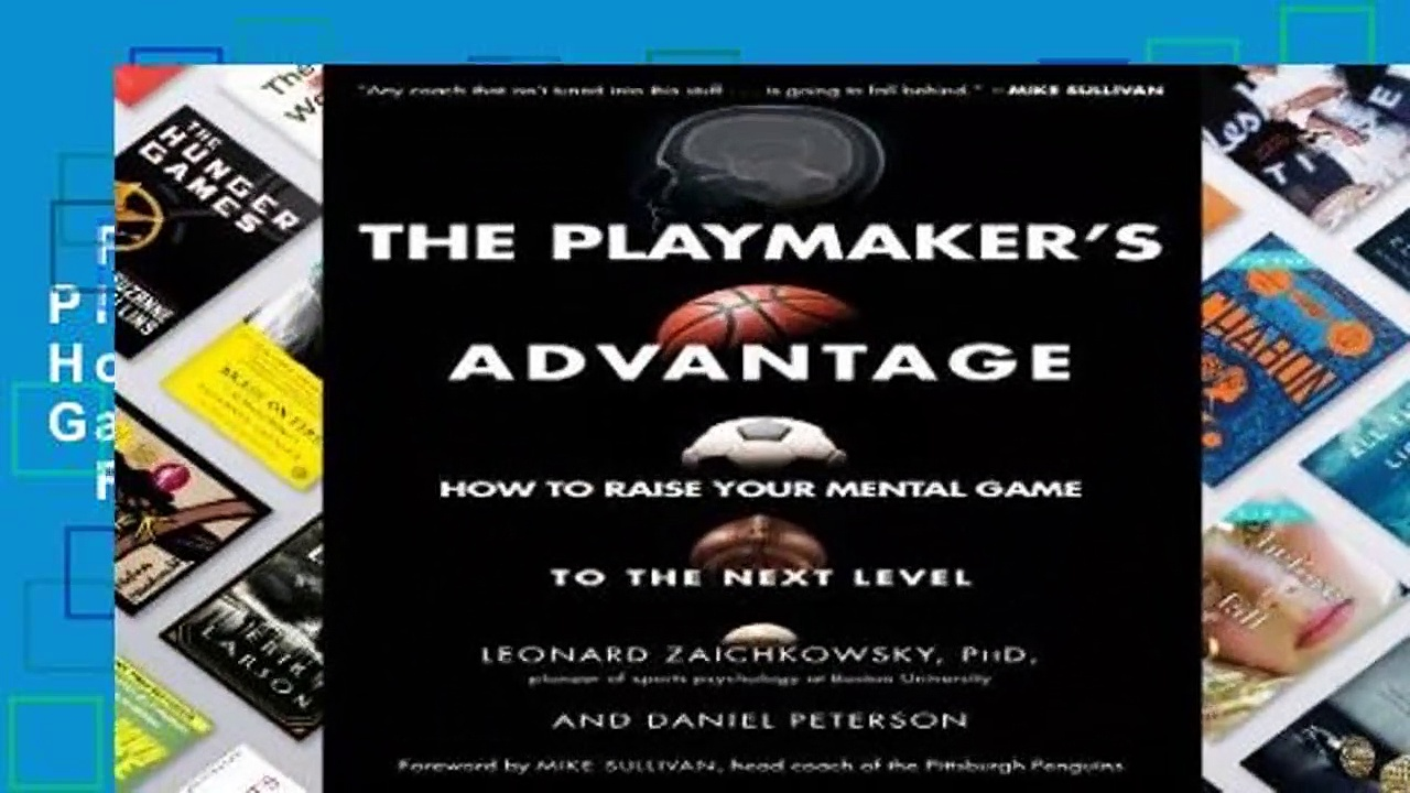 Full Version  The Playmaker s Advantage: How to Raise Your Mental Game to the Next Level  For