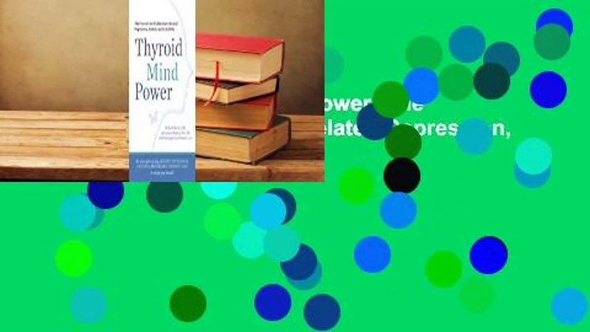 Full E-book  Thyroid Mind Power: The Proven Cure for Hormone-Related Depression, Anxiety, and