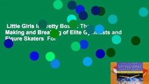 Little Girls in Pretty Boxes: The Making and Breaking of Elite Gymnasts and Figure Skaters  For