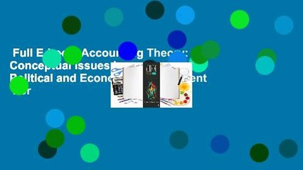 Full E-book  Accounting Theory: Conceptual Issues in a Political and Economic Environment  For