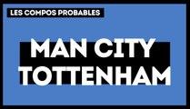 Manchester City - Tottenham : les compos probables