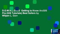 D.O.W.N.L.O.A.D  Getting to Know ArcGIS Pro (GIS Tutorials) Best Sellers by Wilpen L. Gorr