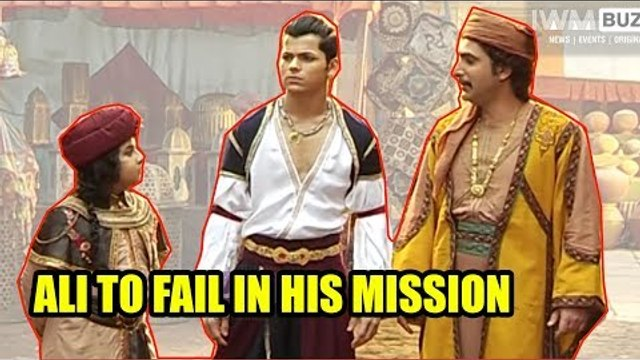 Aladdin - Naam Toh Suna Hoga: Ali to fail in his mission