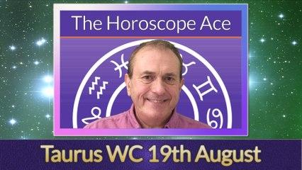Taurus Week of 19th August 2019 - things are brightening!