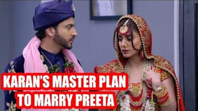Kundali Bhagya: Karan's master plan to marry Preeta