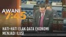 Hati-hati elak data ekonomi menjadi ilusi