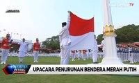 Detik-Detik Upacara Penurunan Bendera Merah Putih