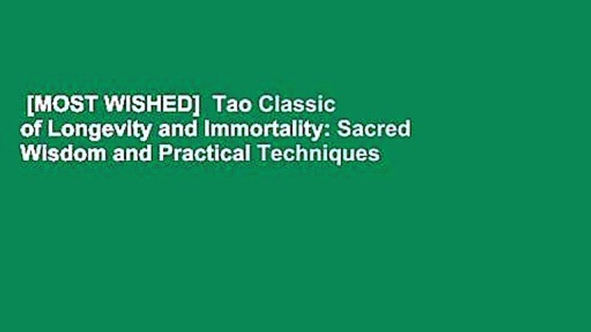 [MOST WISHED]  Tao Classic of Longevity and Immortality: Sacred Wisdom and Practical Techniques