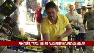 SHKODËR, TREGU I RUSIT PA KUSHTE HIGJENO-SANITARE