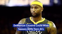 DeMarcus Cousins' Torn ACL Is Bad