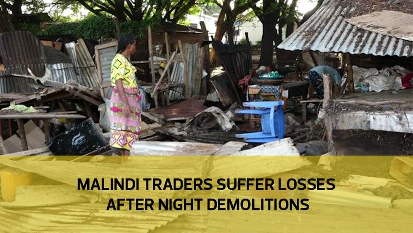 Malindi traders suffer losses after night demolitions