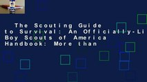 The Scouting Guide to Survival: An Officially-Licensed Boy Scouts of America Handbook: More than