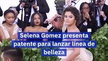 Selena Gomez presenta patente para lanzar línea de belleza