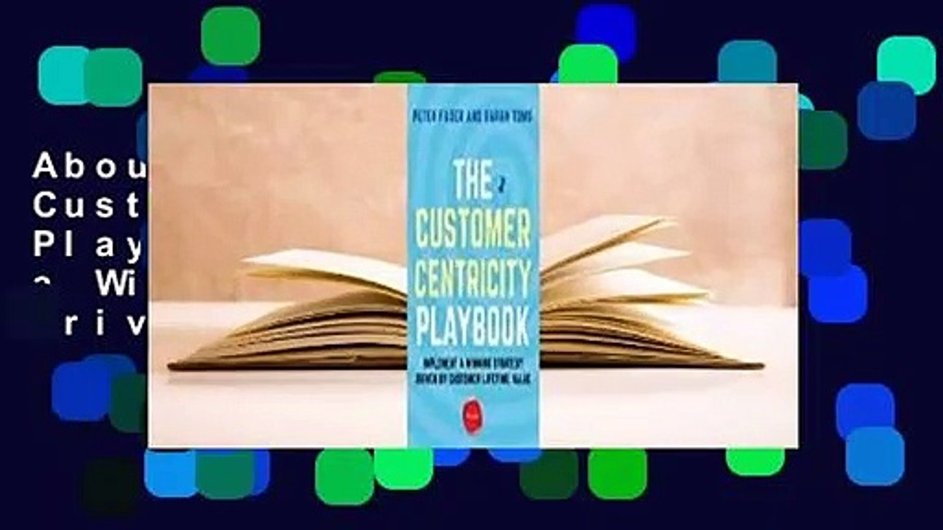 About For Books  The Customer Centricity Playbook: Implement a Winning Strategy Driven by Customer