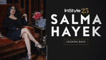 InStyle 25: Salma Hayek Looks Back at Her InStyle Covers
