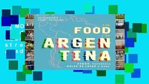 [MOST WISHED]  The Food of Argentina: Asado, comfort food, street eats and more: Asado,