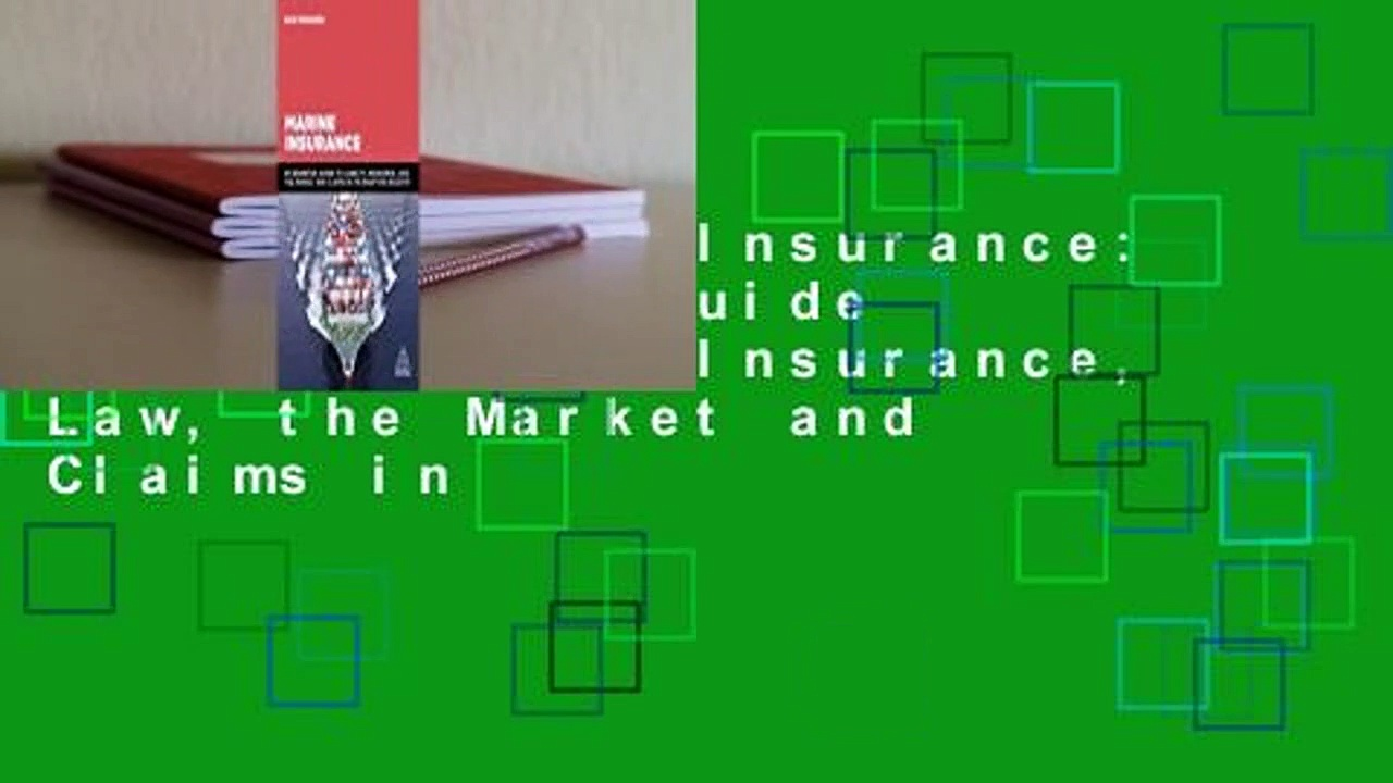 Online Marine Insurance: An Essential Guide to Liability, Insurance, Law, the Market and Claims in