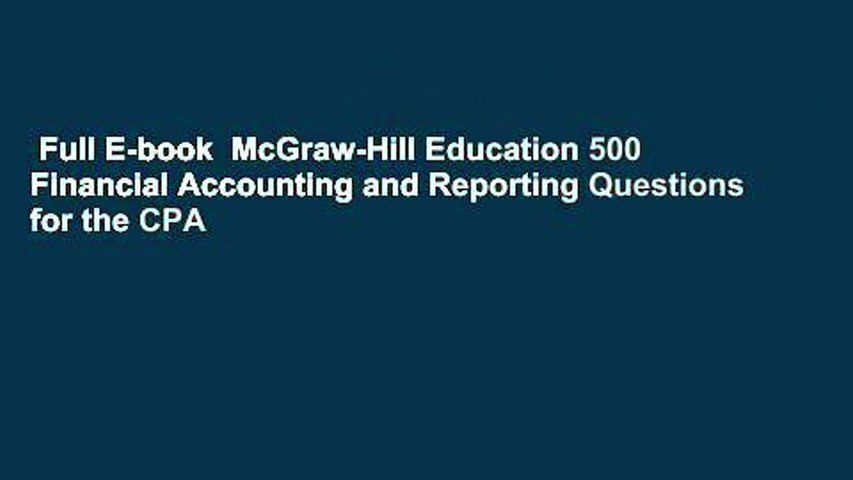 Full E-book  McGraw-Hill Education 500 Financial Accounting and Reporting Questions for the CPA