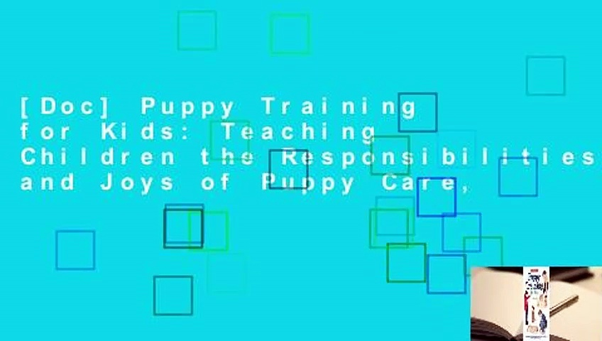 [Doc] Puppy Training for Kids: Teaching Children the Responsibilities and Joys of Puppy Care,