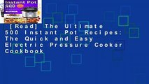 [Read] The Ultimate 500 Instant Pot Recipes: The Quick and Easy Electric Pressure Cooker Cookbook