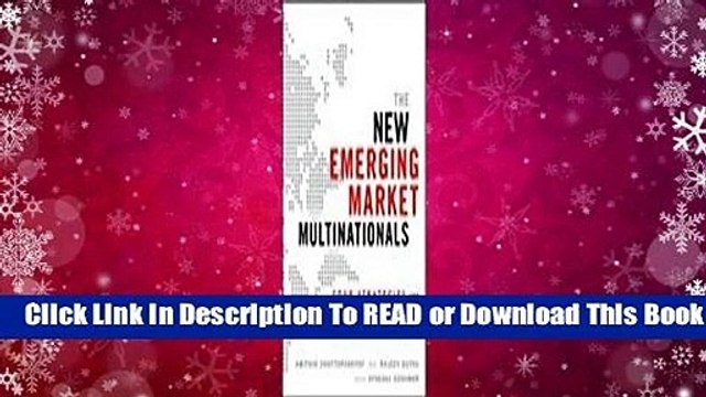 Full E-book The New Emerging Market Multinationals: Four Strategies for Disrupting Markets and