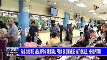 Pag-isyu ng visa upon arrival para sa Chinese nationals, hihigpitan