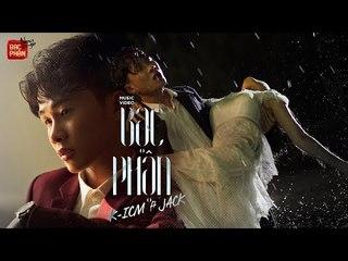 BẠC PHẬN | K-ICM ft. JACK | OFFICIAL MV