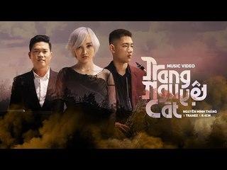 TRANG NGUYỆT CÁT    Nguyễn Minh Thắng x Tranee x K-ICM