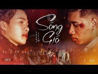 PHIM NGẮN SÓNG GIÓ - HỒI KẾT   K-ICM & JACK   OFFICIAL SHORT FILM