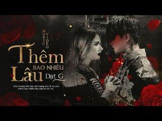 Thêm Bao Nhiêu Lâu - ĐạtG || Official MV Teaser